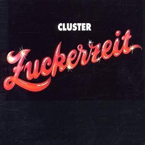NEW Cluster - Zuckerzeit (CD)