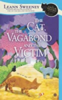 Cat, The Vagabond and the Victim, The : A Cats in Trouble Mystery (Cats in Trouble Mysteries)