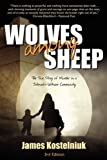 img - for Wolves Among Sheep 3rd Edition by Kostelniuk, James (2009) Paperback book / textbook / text book
