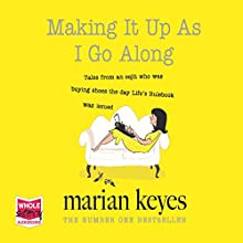 Making It up as I Go Along Audiobook by Marian Keyes Narrated by Aoife McMahon