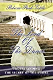 img - for The Lord of the Dance: Understanding the Secret of the Stairs in the Song of Songs book / textbook / text book