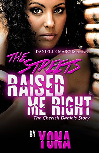 The Streets Raised Me 2: The Cherish Daniels Story, by Deyona