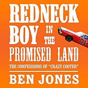 Redneck Boy in the Promised Land: The Confessions of 'Crazy Cooter' Audiobook