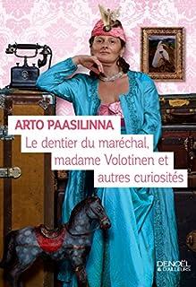 Le dentier du maréchal, madame Volotinen et autres curiosités, Paasilinna, Arto