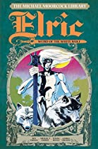 THE MICHAEL MOORCOCK LIBRARY - ELRIC VOL. 4: THE WEIRD OF THE WHITE WOLF (THE MICHAEL MOORCOCK LIBRARY - ELRIC)