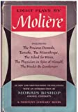 Eight Plays By Moliere, Including The Precious Damsel, Tratuffe, The Misanthrope, The School for Wives, The Physician in Spite of Himself & The Would-be Gentleman