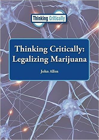 Thinking Critically: Legalizing Marijuana