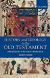 History and Ideology in the Old Testament: Biblical Studies at the End of a Millennium (0199280533) by Barr, James