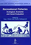 Acquista Recreational Fisheries: Ecological, Economic and Social Evaluation: Ecological, Economic, and Social Evaluation (Fish and Aquatic Resources) [Edizione Kindle]