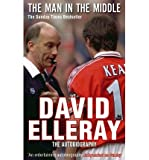 The Man In The Middle David Elleray