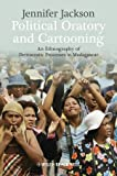 Political Oratory and Cartooning: An Ethnography of Democratic Process in Madagascar