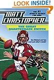 The Great Quarterback Switch (Matt Christopher Sports Classics)