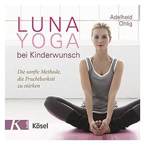 Luna-Yoga bei Kinderwunsch Hörbuch