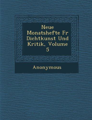 Neue Monatshefte F R Dichtkunst Und Kritik, Volume 5