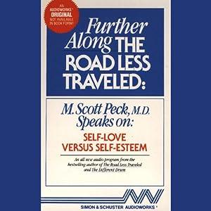 Further Along the Road Less Traveled: Self Love v. Self-Esteem | [M. Scott Peck]