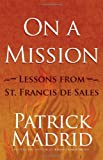 On a Mission: Lessons from St. Francis de Sales (161636436X) by Madrid, Patrick