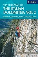 Via Ferratas of the Italian Dolomites: Southern Dolomites, Brenta and Lake Garda Area