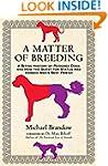 A Matter of Breeding: A Biting Histor...