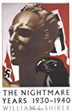 Nightmare Years: 1930 - 1940 (1841581224) by William Shirer