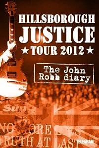 Hillsborough Justice Tour 2012 - The John Robb Diary by Telegram Studios