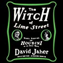The Witch of Lime Street: Séance, Seduction, and Houdini in the Spirit World (       UNABRIDGED) by David Jaher Narrated by Simon Vance