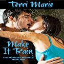 Make It Rain: The Montclair Brothers, Book 1 (       UNABRIDGED) by Terri Marie Narrated by Ben Pratt