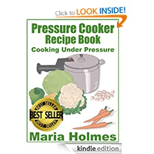 pressure cooker recipe book fast cooking under extreme pressure