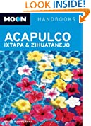Moon Acapulco, Ixtapa, and Zihuatanejo (Moon Handbooks)