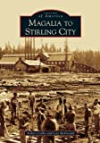 Magalia to Stirling City (CA) (Images of America)