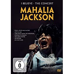 Jackson, Mahalia - I Believe / The Concert
