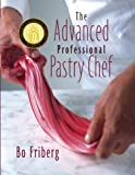 img - for The Advanced Professional Pastry Chef book / textbook / text book