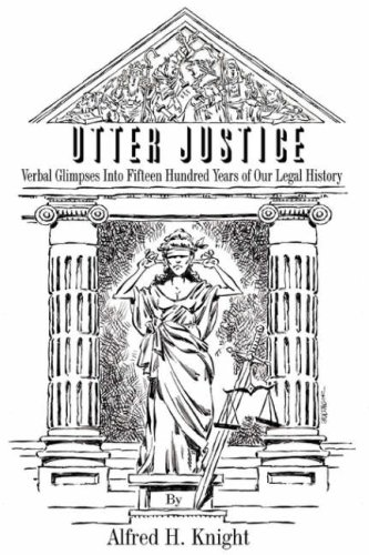 Utter Justice: Verbal Glimpses into Fifteen Hundred Years of Our Legal History