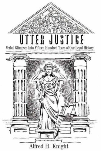 La justicia absoluta: Destellos verbales en mil quinientos años de nuestra historia jurídica
