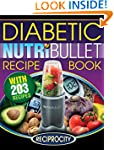 NutriBullet Diabetic Recipe Book: 200...