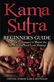 img - for Kama Sutra: Kama Sutra Beginner's Guide, Master the Art of Kama Sutra Love Making book / textbook / text book