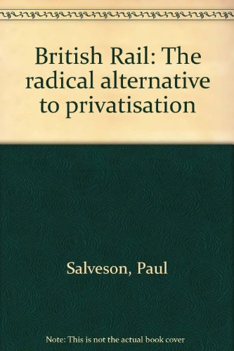 british-rail-the-radical-alternative-to-privatisation
