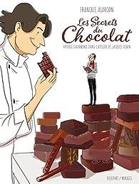 Les Secrets du chocolat : Voyage gourmand dans l\'atelier de Jacques Genin par Franckie Alarcon