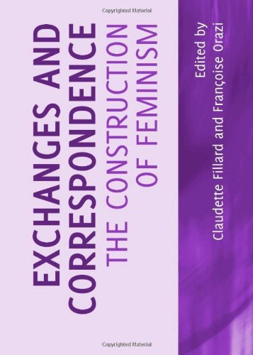 Exchanges and Correspondence: The Construction of Feminism