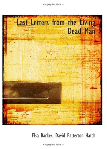 Last Letters from the Living Dead Man