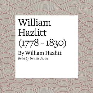 William Hazlitt (1778 - 1830) Audiobook