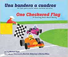 Una bandera a cuadros/One Checkered Flag: Un libro para