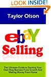 Ebay Selling: The Ultimate Guide to S...