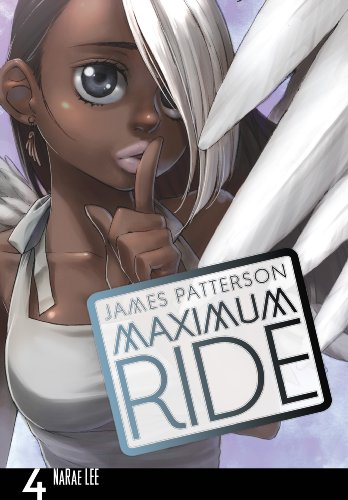NaRae Lee  James Patterson - Maximum Ride: The Manga, Vol. 4