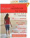 The Bipolar Workbook for Teens: DBT Skills to Help You Control Mood Swings (Instant Help Solutions)