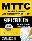 MTTC Social Studies (Elementary) (105) Test Secrets