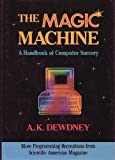 Dewdney, the Magic Machine: More Computer Recreations from Scientific American (0716721252) by A. K. Dewdney