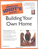 The Complete Idiot's Guide(R) to Building Your Own Home (0028643119) by Ramsey, Dan