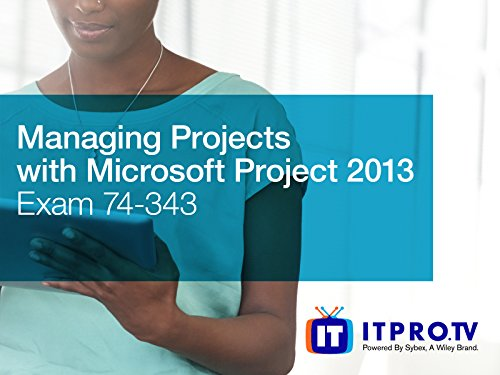Managing Projects with Microsoft Project 2013 (Exam 74-343) - Season 1