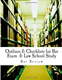 Outlines & Checklists for Bar Exam & Law School Study: Includes Substantive Areas & Professional Responsibility
