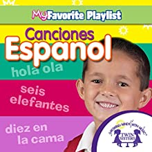 Canciones Espanol [Spanish Songs] Audiobook by Kim Mitzo Thompson, Karen Mitzo Hilderbrand,  Twin Sisters Narrated by  Twin Sisters